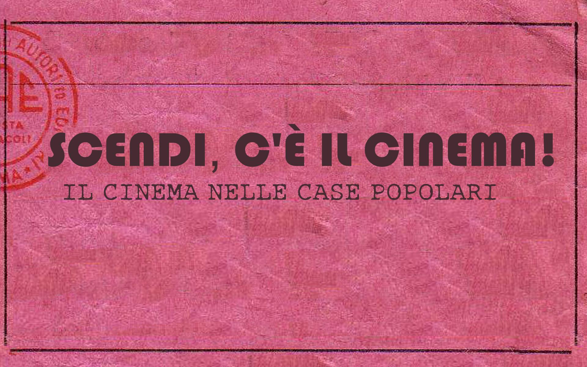 SCENDI C'É IL CINEMA
